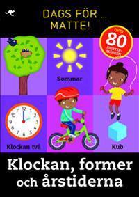 Dags för matte! : klockan, former och årstiderna