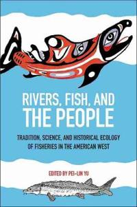 Rivers, Fish, and the People