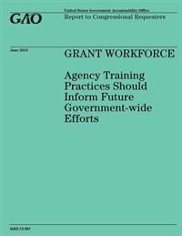 Grant Workforce Agency Training Practices Should Inform Future Government-Wide Efforts