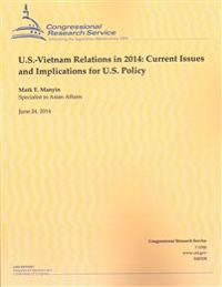 U.S.-Vietnam Relations in 2014: Current Issues and Implications for U.S. Policy