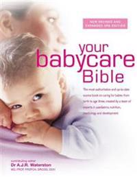 Your babycare bible - the most authoritative and up-to-date source book on