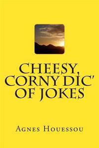 Cheesy, Corny DIC' of Jokes