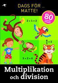 Dags för matte! : multiplikation och division