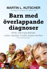 Barn med överlappande diagnoser : adhd, inlärningssvårigheter, Autism, Aspergers, Tourette, ångest mfl
