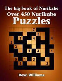 The Big Book of Nurikabe: Over 450 Nurikabe Puzzles