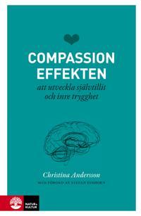 Compassioneffekten - att utveckla självtillit och inre trygghet