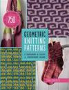 Geometric Knitting Patterns: A Sourcebook of Classic to Contemporary Designs: Includes Charts for 750 Decorative Motifs