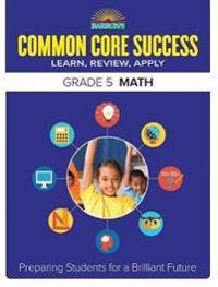 Barron's Common Core Success Grade 5 Math