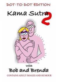 Kama Sutra 2 with Bob and Brenda - Dot to Dot Version