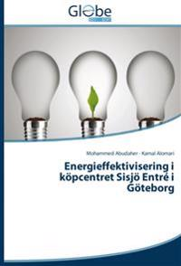 Energieffektivisering i köpcentret Sisjö Entré i Göteborg : Energieffektivi
