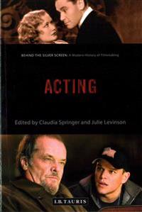 Acting - a modern history of filmmaking