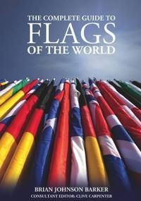 Complete Guide to Flags of the World, 3rd Edn