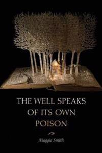 The Well Speaks of Its Own Poison