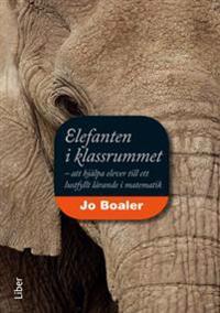 Elefanten i klassrummet: - att hjälpa elever till ett lustfyllt lärande i matematik