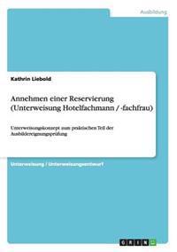 Annehmen Einer Reservierung (Unterweisung Hotelfachmann / -Fachfrau)