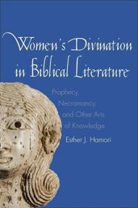 Women's Divination in Biblical Literature