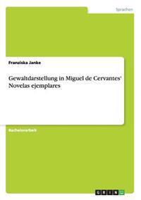 Gewaltdarstellung in Miguel de Cervantes' Novelas Ejemplares
