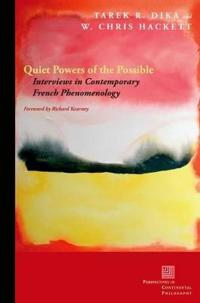 Quiet Powers of the Possible: Interviews in Contemporary French Phenomenology