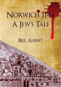 Norwich 1144; a Jew's Tale
