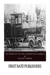 The History of the First Locomotives in America