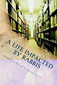 A Life Impacted by Rabbis: Writings & Poems