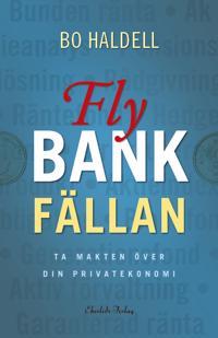 Fly bankfällan : ta makten över din privatekonomi