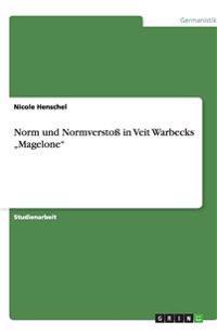 """Norm Und Normverstoss in Veit Warbecks """"magelone"""""""