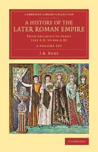 A History of the Later Roman Empire 2 Volume Set