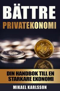 Bättre privatekonomi: Din handbok till en starkare ekonomi