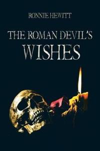 The Roman Devil's Wishes