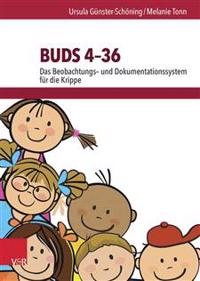 Buds 4-36: Das Beobachtungs- Und Dokumentationssystem Fur Die Krippe