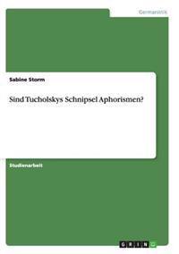 Sind Tucholskys Schnipsel Aphorismen?