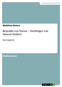 Benedikt Von Nursia - Nachfolger Von Simeon Stylites?