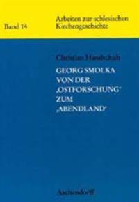 """Georg Smolka - Von der """"Ostforschung"""" zum """"Abendland"""""""