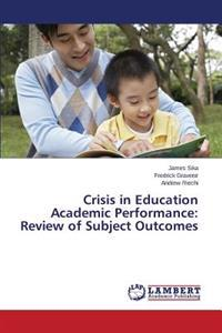 Crisis in Education Academic Performance