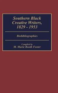 Southern Black Creative Writers, 1829-1953