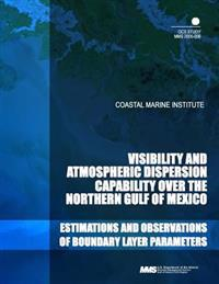 Costal Marine Institute Visability and Atmospheric Dispersion Capability Over the Northern Gulf of Mexico