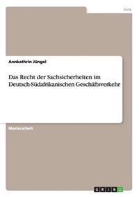 Das Recht Der Sachsicherheiten Im Deutsch-Sudafrikanischen Geschaftsverkehr