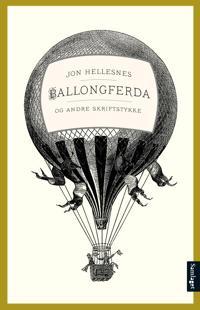 Ballongferda og andre skriftstykke - Jon Hellesnes | Ridgeroadrun.org
