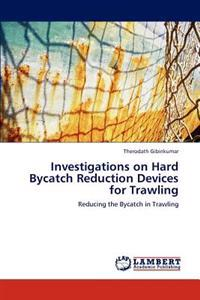 Investigations on Hard Bycatch Reduction Devices for Trawling