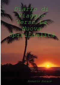 Diario Di Viaggio Verso La Nuova Spiritualita