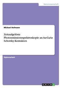 Zeitaufgeloste Photoemissionsspektroskopie an Au-GAAS Schottky-Kontakten