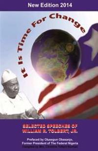 It Is Time for Change: Selected Speeches of William R. Tolbert, Jr.