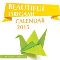 Beautiful Origami Calendar 2015: 16 Month Calendar