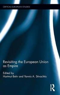 Revisiting the European Union As an Empire