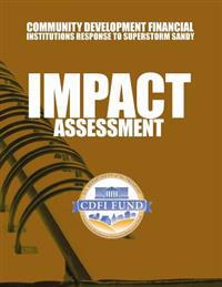 Community Development Financial Institutions Response to Superstorm Sandy: Impact Assessment
