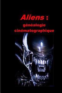 Aliens: Genealogie Cinematographique