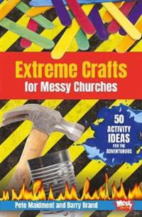 Extreme Crafts for Messy Churches