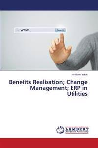 Benefits Realisation; Change Management; Erp in Utilities
