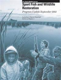 Sport Fish and Wildlife Resoration: Program Update September 2003